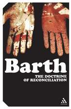 The Doctrine of Reconciliation: The Subject-Matter and Problems of the Doctrine of of Reco