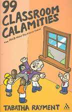 99 Classroom Calamities...and How to Avoid Them