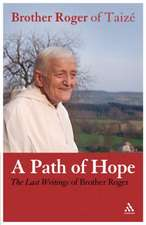 A Path of Hope: Last Writings of Brother Roger of Taizé