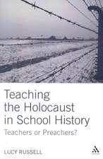 Teaching the Holocaust in School History: Teachers or Preachers?