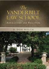 Vanderbilt Law School:  Aspirations and Realities