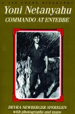 Yoni Netanyahu: Commando at Entebbe