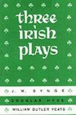 Three Irish Plays