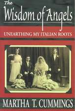 The Wisdom of Angels:  Unearthing My Italian Roots