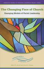 The Changing Face of the Church:  Emerging Models of Parish Leadership