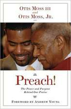 Preach!:  The Power and Purpose Behind Our Praise