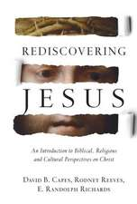 Rediscovering Jesus:  An Introduction to Biblical, Religious and Cultural Perspectives on Christ