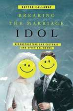 Breaking the Marriage Idol