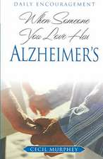 When Someone You Love Has Alzheimer's:  Daily Encouragement