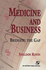 Medicine and Business:  Bridging the Gap