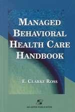 Managed Behavior Health Care Handbook