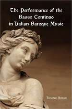 The Performance of the Basso Continuo in Italian Baroque Music