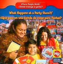 What Happens at a Party Store?/Que Pasa En Una Tienda de Cosas Para Fiestas?