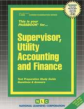 Supervisor, Utility Accounting and Finance:  Test Preparation Study Guide Questions & Answers