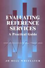 Evaluating Reference Services:  A Practical Guide