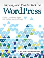 Learning from Libraries That Use Wordpress:  Content-Management System Best Practices and Case Studies