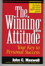 The Winning Attitude: Your Key to Personal Success