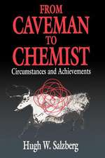 From Caveman to Chemist: Circumstances and Achievements