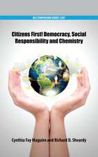 Citizens First! Democracy, Social Responsibility and Chemistry