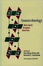 Nanotechnology: Molecularly Designed Materials