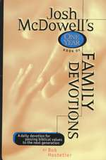 Josh McDowell's One Year Book of Family Devotions:  A Daily Devotional for Passing Biblical Values to the Next Generation