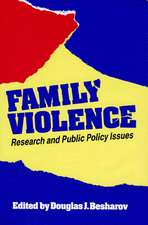 Family Violence:  Research and Public Policy Issues