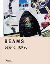 Beams: Beyond Tokyo - Innovative Fashion and Streetwear