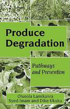 Produce Degradation:  Pathways and Prevention