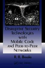 Disruptive Security Technologies with Mobile Code and Peer-to-Peer Networks