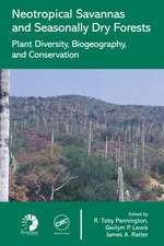 Neotropical Savannas and Seasonally Dry Forests:  Diversity, Biogeography, and Conservation