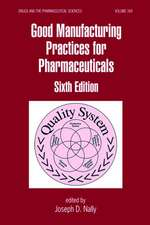Good Manufacturing Practices for Pharmaceuticals
