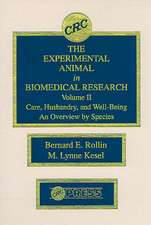 The Experimental Animal in Biomedical Research:  Care, Husbandry, and Well-Being-An Overview by Species, Volume II