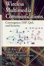 Wireless Multimedia Communications:  Convergence, DSP, QoS and Security