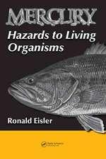 Mercury Hazards to Living Organisms