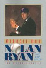 Miracle Man:  Nolan Ryan