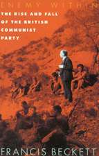 Enemy Within:  The Rise and Fall of the British Communist Party