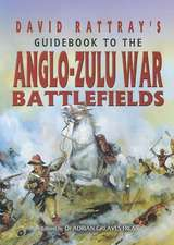 David Rattray's Guide to the Zulu War