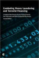 Combating Money Laundering and Terrorist Financing:  A Model of Best Practice for the Financial Sector, the Professions and Other Designated Business