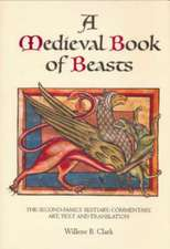 A Medieval Book of Beasts – The Second–Family Bestiary. Commentary, Art, Text and Translation.