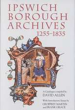 Ipswich Borough Archives 1255–1835 – A Catalogue