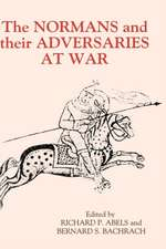 The Normans and their Adversaries at War – Essays in Memory of C. Warren Hollister