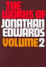 Works of Jonathan Edwards V2