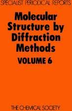 Molecular Structure by Diffraction Methods:  Volume 6