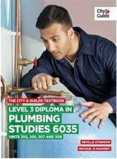 The City & Guilds Textbook: Level 3 Diploma in Plumbing Studies 6035 Units 305, 306, 307, 308