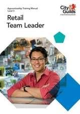 Level 3 Retail Team Leader: Apprenticeship Training Manual