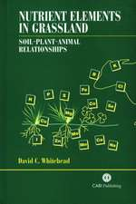Nutrient Elements in Grassland:  Soil Plant Animal Relationships