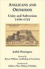 Anglicans and Orthodox:  Unity and Subversion 1559-1725
