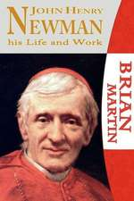 John Henry Newman-His Life and Work
