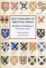 Dictionary of British Arms – Medieval Ordinary Volume IV