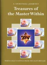 Treasures of the Master Within:  Sayings from the Light Bringer